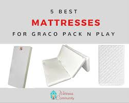 Graco Crib Mattress The Best Mattress For Graco Pack N Play 2017 Reviews Deals