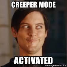 creeper mode activated peter parker spider man meme generator