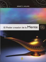 el poder creador de la mente ernest s holmes pdf