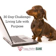 Challenge Purpose 30 Day Living With Purpose Challenge Piggy Makes Bank