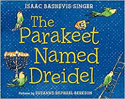 where to buy a dreidel the parakeet named dreidel a picture book isaac bashevis singer