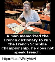 Dictionary Meme - a man memorized the french dictionary to win the french scrabble