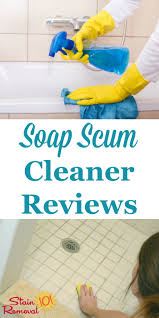 how do i clean soap scum from glass shower doors soap scum cleaner reviews which products work best
