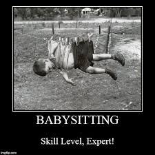 Babysitting Meme - babysitting skill level expert meme