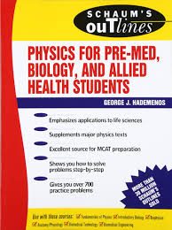 schaum u0027s outline of physics for pre med biology and allied