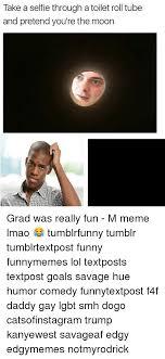 Tube Meme - 25 best memes about toilet roll tube toilet roll tube memes