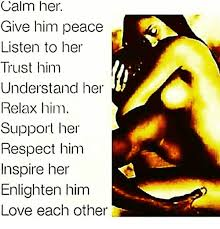 Love Memes For Him - calm her give him peace listen to her trust him understand her relax