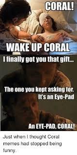 Coral Meme - 25 best memes about coral meme coral memes