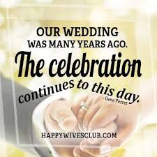 marriage celebration quotes quotes about our wedding was many years ago the