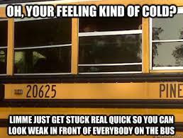 School Bus Meme - scumbag school bus window memes quickmeme