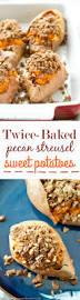 sweet potatoes thanksgiving twice baked pecan streusel sweet potatoes