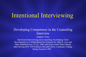 Counseling Interviewing Skills Intentional Interviewing Summary
