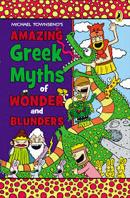amazing greek myths of wonder and blunders michael townsend
