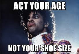 Prince Meme Generator - act your age not your shoe size wth prince meme generator
