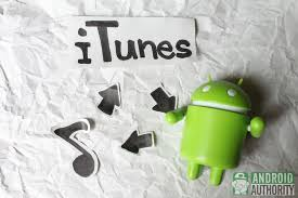 itunes on android how to transfer from itunes to android