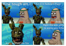 Salty Spitoon Meme - springtrap gets into the salty spitoon by pokekid333 on deviantart
