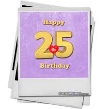 outstanding 25th birthday wishes 2016 birthday quotes birthday quotes for my board
