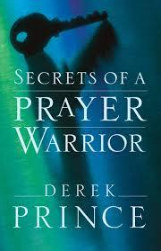 secrets of a prayer warrior derek prince 9780800794651 amazon