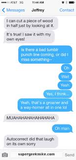 Pics For Gt Funniest Text - i saw wood with my eyes pun text message the supergeek chronicles