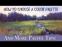 1 how to choose a color palette u0026 more tips for pastel painting