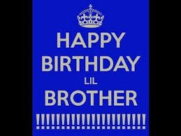 happy birthday little brother e card for little brother youtube