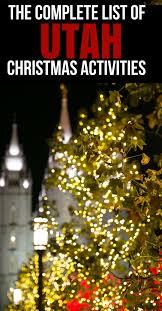 the ultimate list of utah christmas activities so festive