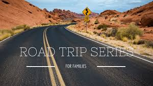 road trips for families series let me give you some advice