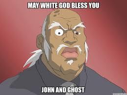 Uncle Ruckus Memes - white god bless you