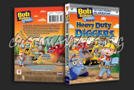bob builder heavy duty diggers dvd cover dvd covers