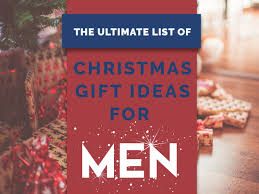 gift ideas for men 2016 the ultimate list