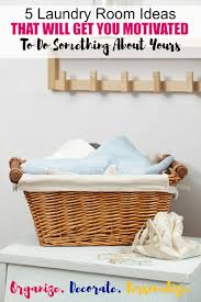 Laundry Room Decorating Accessories 5 laundry room ideas that will get you motivated to do something