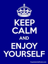 enjoy yourself keep calm and enjoy yourself keep calm and posters generator