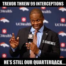 Trevor Meme - 13 best memes of trevor siemian the denver broncos crushed by