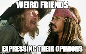 weird friends expressing their opinions meme