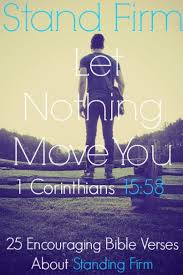 encouraging bible verses standing firm