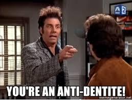 Kramer Meme - you re an anti dentite anti dentite kramer meme generator