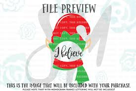 christmas elf svg santa u0027s elf svg christmas cut file i believe