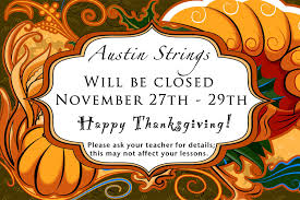 strings will be closed november 27th 29th strings