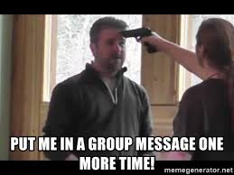 Group Message Meme - put me in a group message one more time deji3 meme generator
