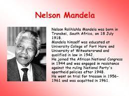 nelson mandela his biography nelson rolihlahla mandela was born in transkei south africa on 18