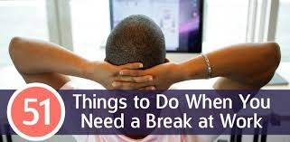 take five 51 things to do when you need a break at work