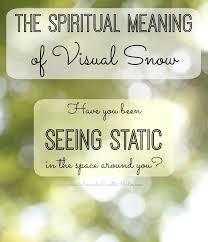 seeing static the spiritual meaning visual snow amanda