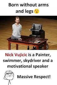 Painter Meme - dopl3r com memes born without arms and legs nick vujicic is a