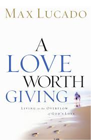 a worth giving by max lucado readers