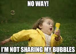 Sharing Meme - chubby bubbles girl meme imgflip