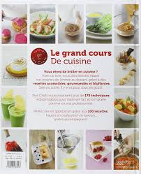 technique de cuisine le grand cours de cuisine de l atelier des chefs amazon co uk l