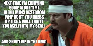 Me Next Time Meme - shoot me in the head ron swanson imgflip