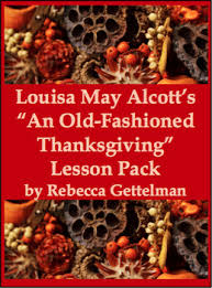 an fashioned thanksgiving louisa may alcott an fashioned thanksgiving by louisa may alcott lesson and
