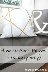 Outdoor Pillow Slipcovers How To Paint Pillows The Easy Way House Updated