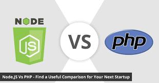 node js node js vs php find a useful comparison for your next startup